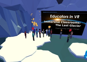 Educators in VR Immersive Classroom Event in the Last Glacier with Lorelle VanFossen.